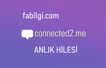 Connected2.me Bedava Anlık Hilesi Yapımı Fixsiz 2021
