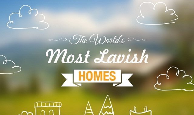 The World's Most Lavish Homes