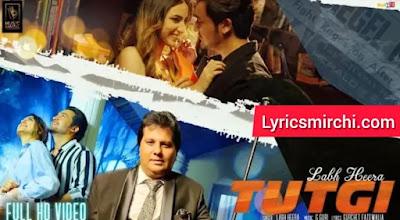 Tutgi Song Lyrics | Labh Heera | Latest Punjabi Song 2020