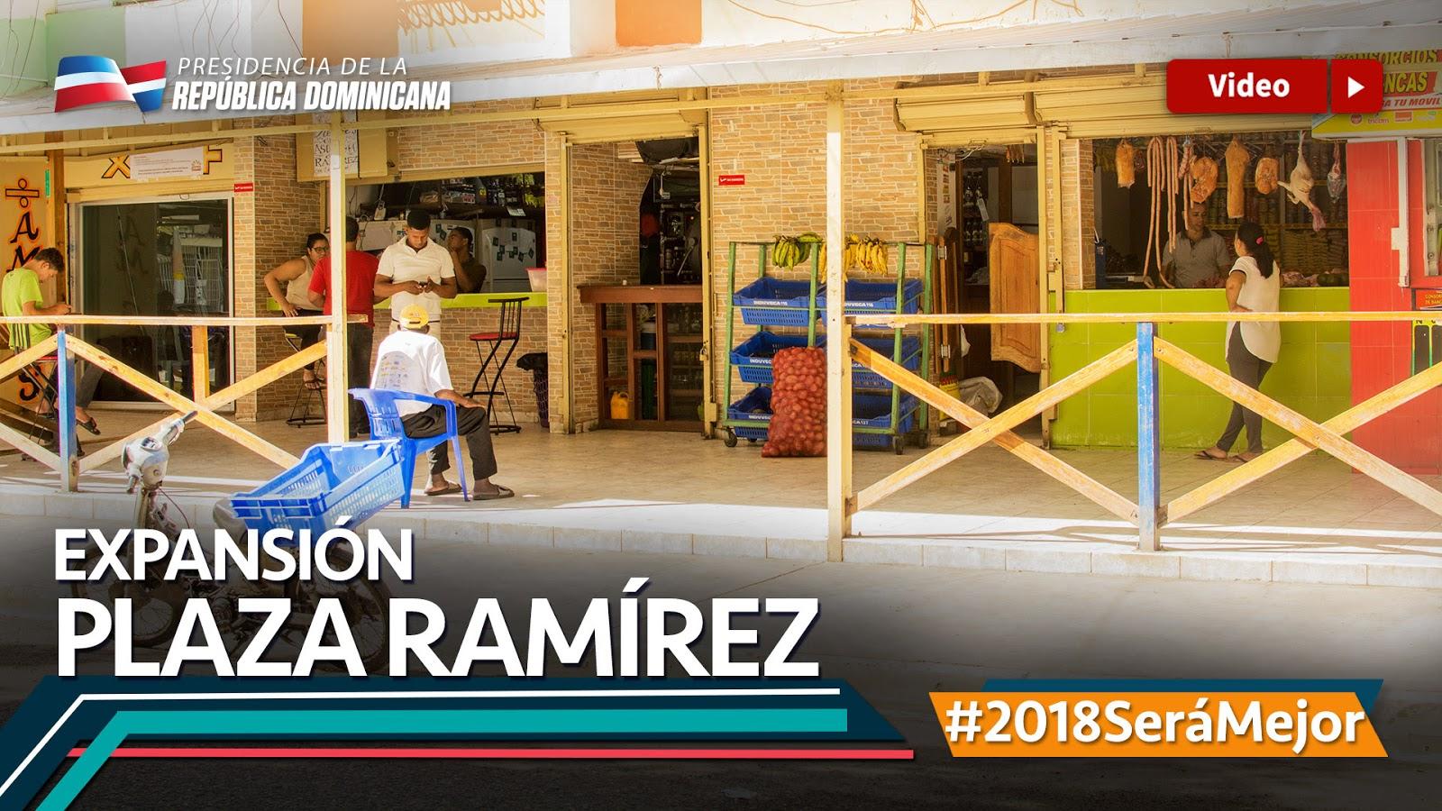 VIDEO: Expansión Plaza Ramírez #2018SeráMejor