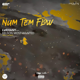 Lurhany - Num Tem Flow (Feat Kelson Most Wanted)