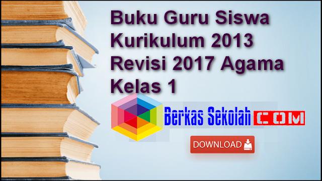 Buku Guru Siswa Kurikulum 2013 Revisi 2017 Agama Kelas 1