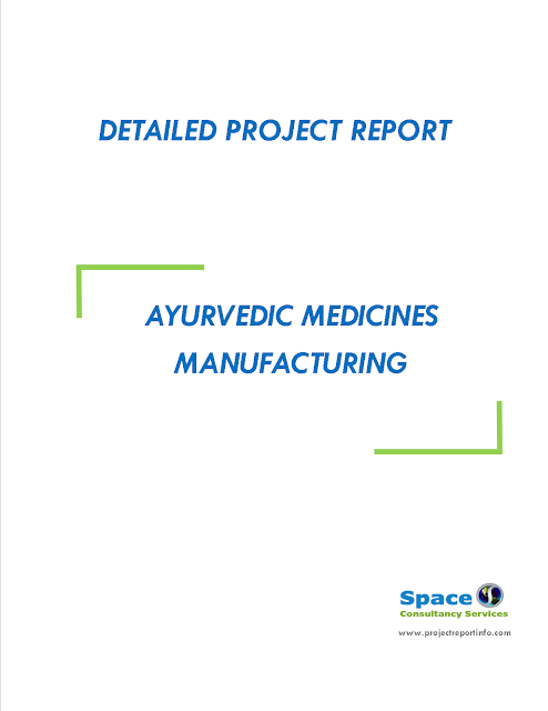 Project Report on Ayurvedic Medicines Manufacturing