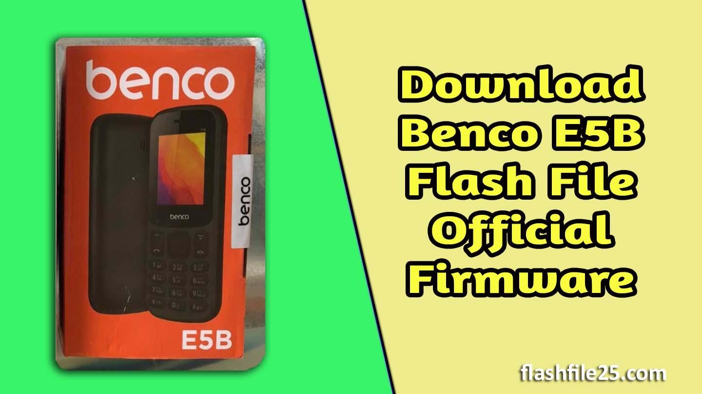 benco e5b flash file 100% tested