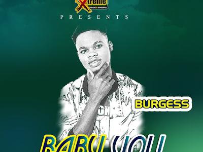 Music: Burgess Baby You [Prod.By YKbeat M&M By Rekx_Beatz]