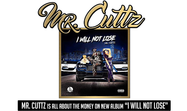 "Mr. Cuttz is All About the Money on new album ""I Will Not Lose"""