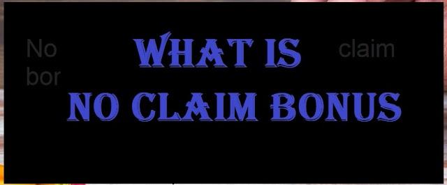 No claim Bonus / what is no claim bonus