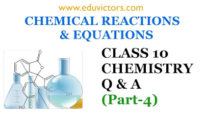 CBSE Class 10 - Chemistry - Chemical Reactions and Equations (Q & A) Part-4 (#class10Chemistry)(#eduvictors)(#cbse2020)