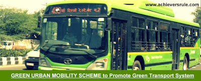 Green Urban Mobility Scheme to Promote Green Transport System - All You Need to Know for SBI PO, NIACL ASSISTANT, NICL AO, BANK OF BARODA PO, SSC CGL, IBPS PO, IBPS CLERK