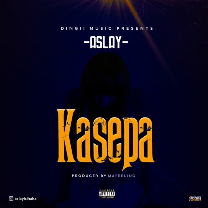 AUDIO | ASLAY - KASEPA | DOWNLOAD NOW