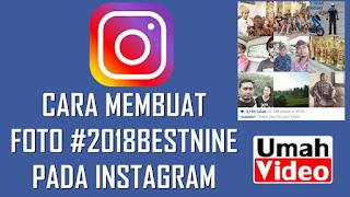 Cara Membuat Foto Best Nine 2018 pada Instagram