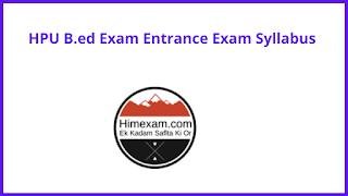 HPU B.ed Exam Entrance Exam Syllabus