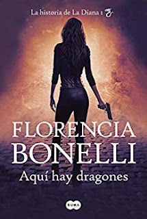 Aqui hay dragones (La historia de La Diana 1)- Florencia Bonelli
