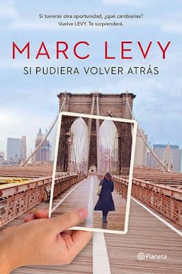 """""""Si pudiera volver atrás"""" de Marc Levy"""