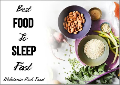 Food for Sleep: Melatonin Rich Food