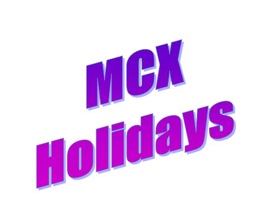 MCX Holidays