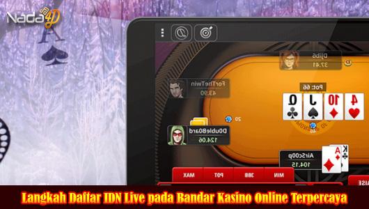 Langkah Daftar IDN Live pada Bandar Kasino Online Terpercaya