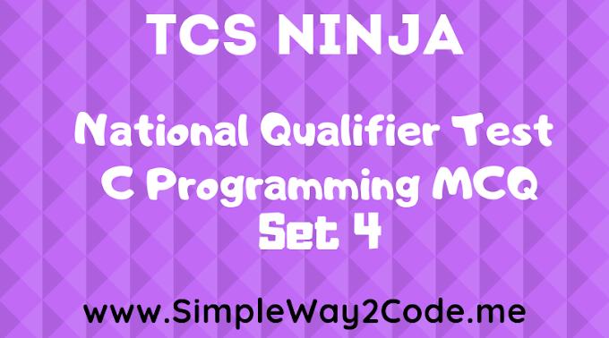 TCS NQT C-MCQ Set - 4