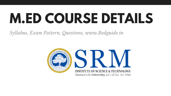 M.ED Course: SRM University, Chennai (Full Details)