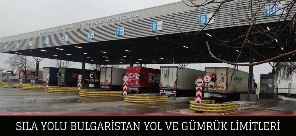 Sila Yolu Bulgaristan Gümrük ve Yol Bilgileri