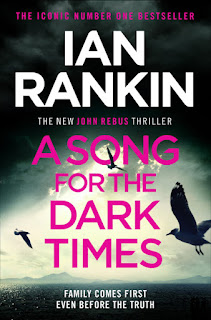 Book Review | A Song for the Dark Times by Ian Rankin - The latest Rebus thriller