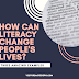 HOW CAN LITERACY CHANGE PEOPLE'S LIVES? THREE AMAZING EXAMPLES