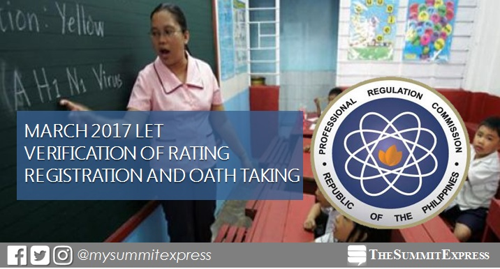 March 2017 LET passers registration, verification of ratings and oathtaking schedule, venue