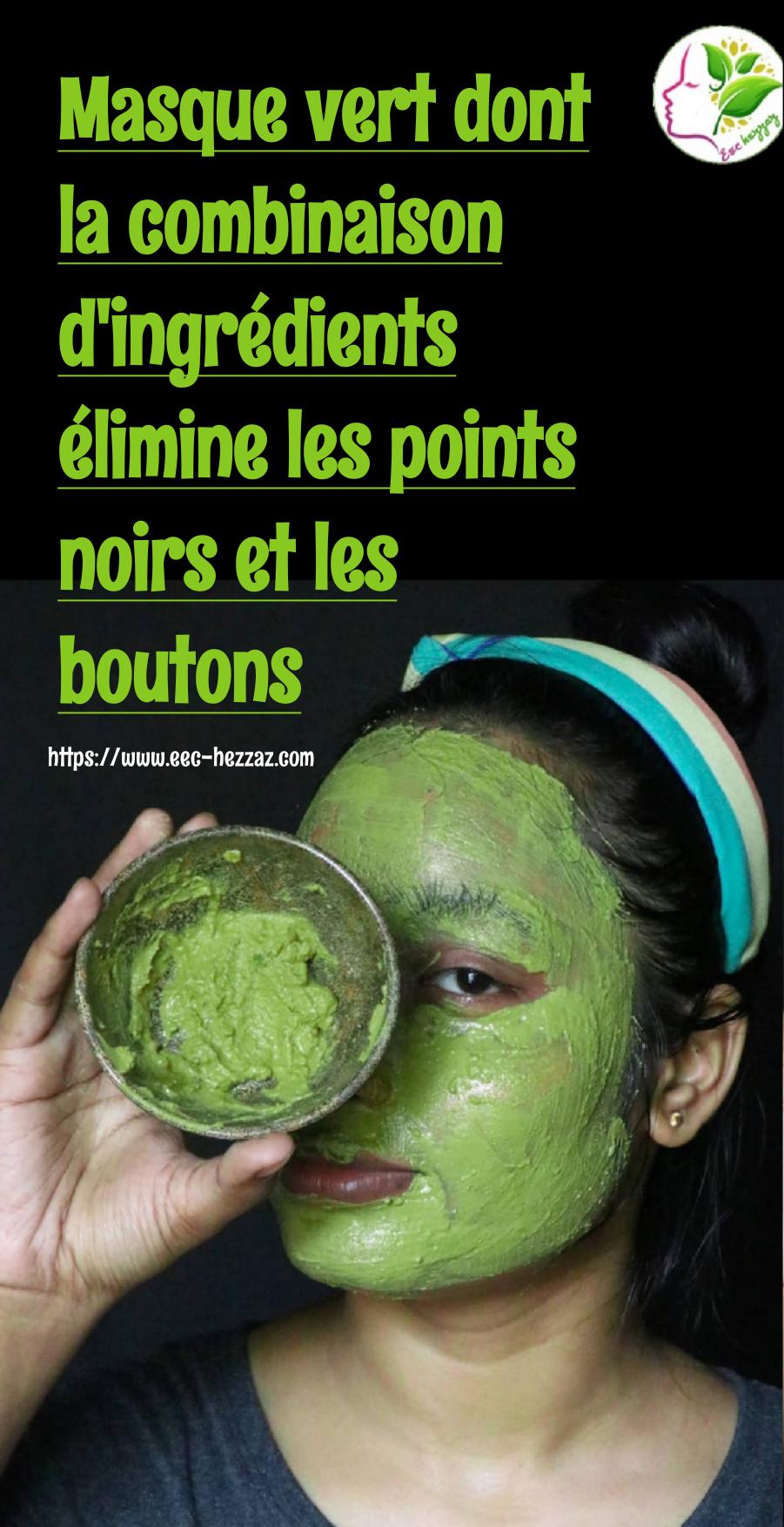 Masque vert dont la combinaison d'ingrédients élimine les points noirs et les boutons