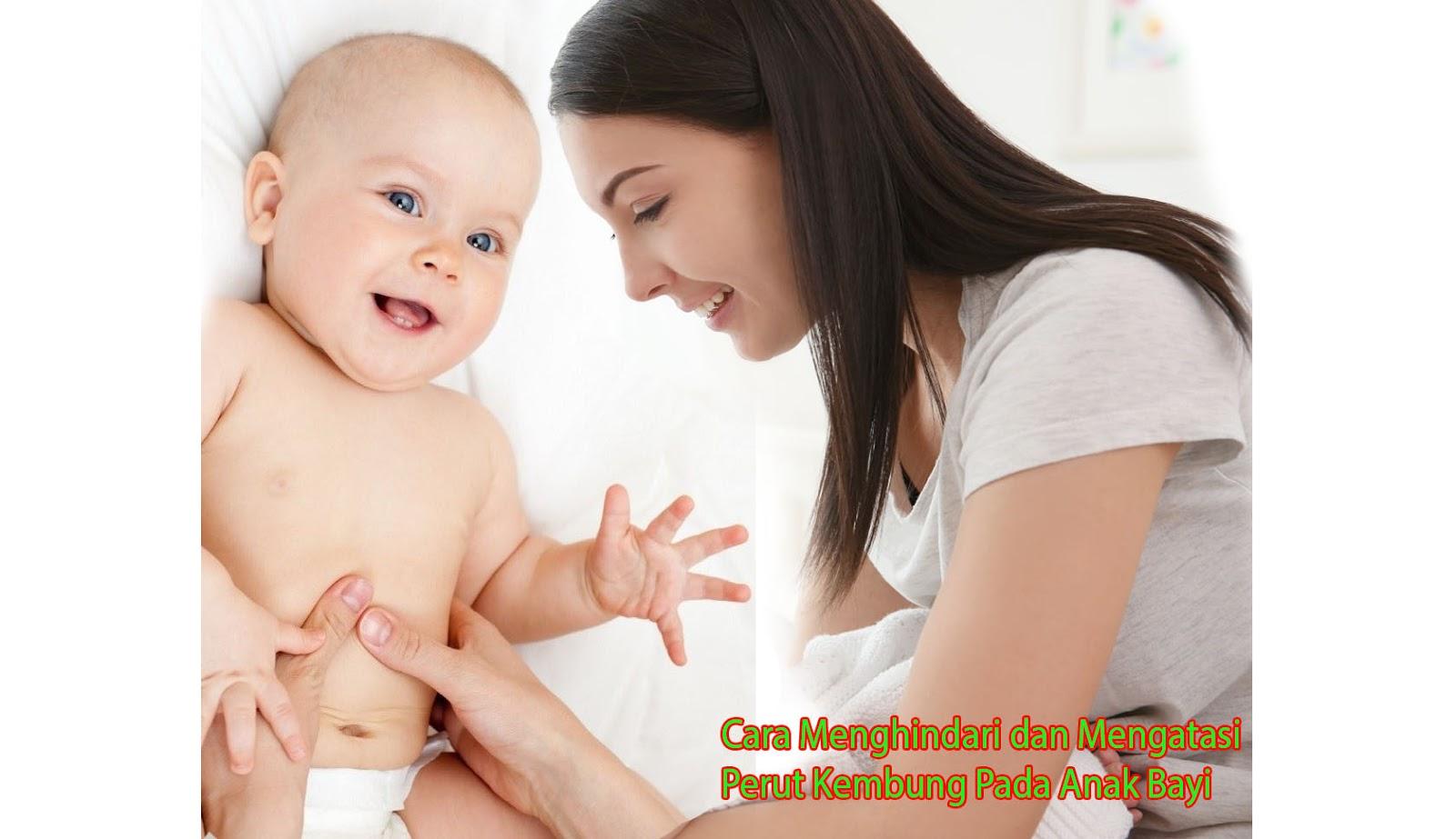 Cara Mengatasi Perut Kembung Pada Anak Bayi