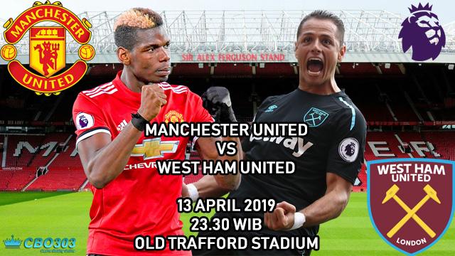 Prediksi Tepat Liga Inggris Manchester United vs West Ham United (13 April 2019)
