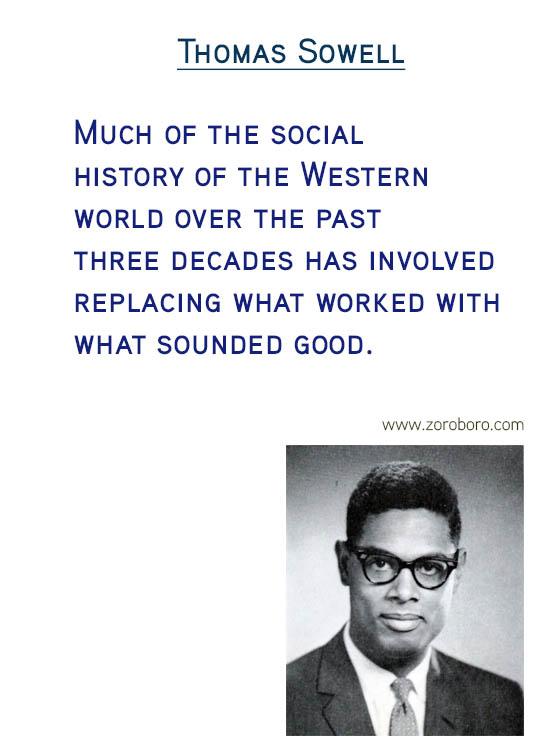 Thomas Sowell Quotes. Economics Quotes, Democracy Quotes, Capital Quotes, Income Quotes, Socialism Quotes, Wealth Quotes, Truth Quotes, & Freedom Quotes. Thomas Sowell (Author of Basic Economics)