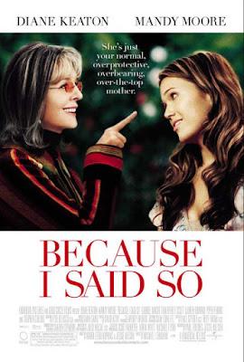 Sinopsis Because I Said So (2007)