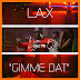 [Official Video] LAX - Gimme Dat