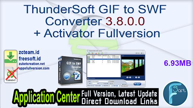 ThunderSoft GIF to SWF Converter 3.8.0.0 + Activator Fullversion