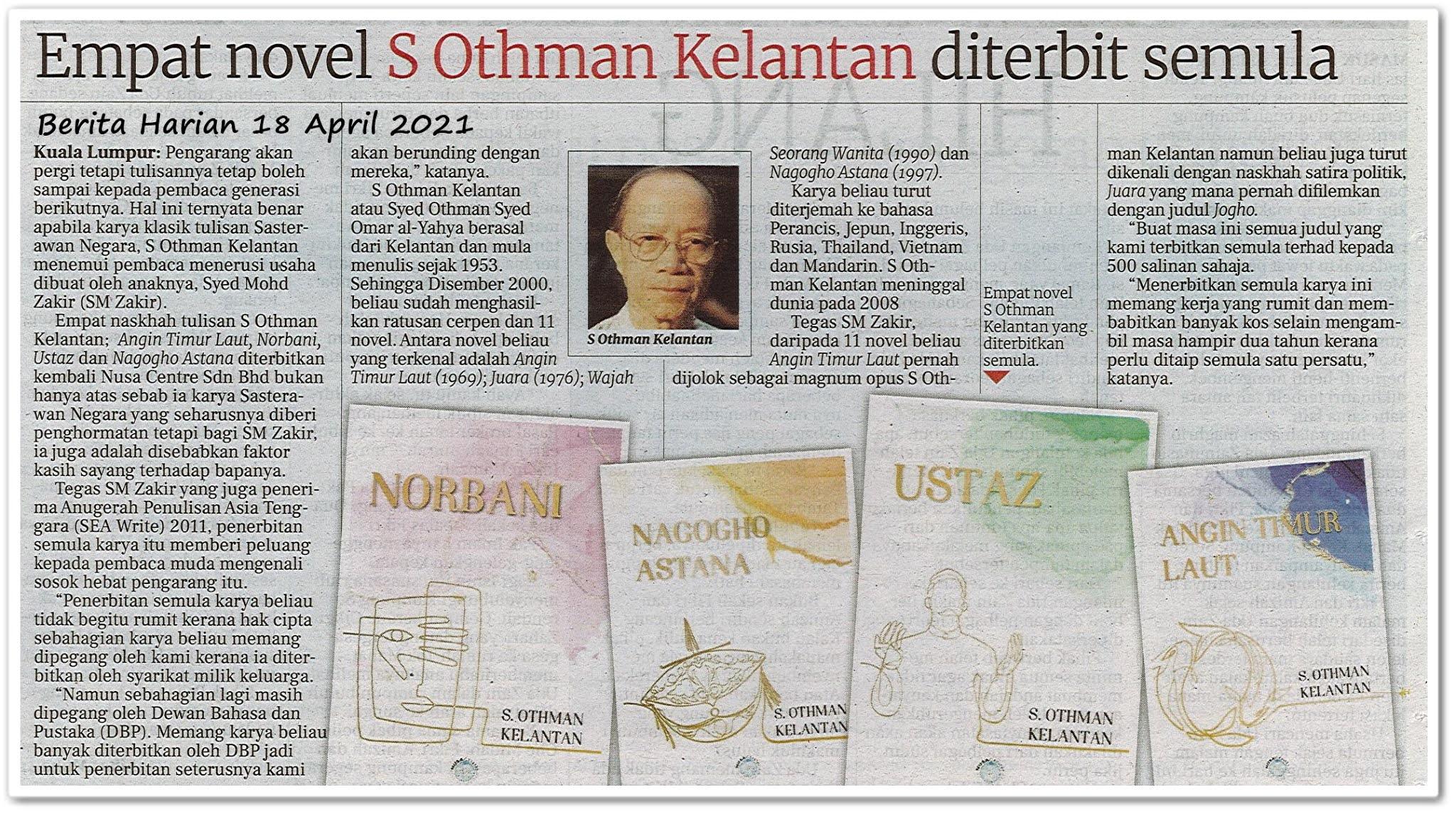 Empat novel S. Othman Kelantan diterbit semula - Keratan akhbar Berita Harian 18 April 2021