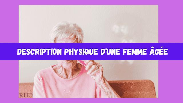 description d'une vieille femme physique et morale