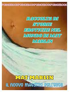 Raccolta Di Storie Erotiche Nel Mondo Di Mat Marlin PDF