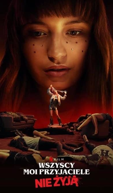 All My Friends Are Dead, Movie Review by Rawlins, Action, Drama, Comedy, Horror, Polish, Rawlins GLAM, Rawlins Lifestyle, Netflix,