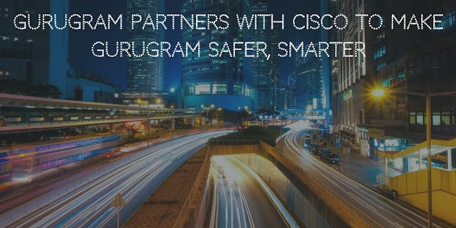 Gurugram partners with Cisco to make Gurugram safer, smarter