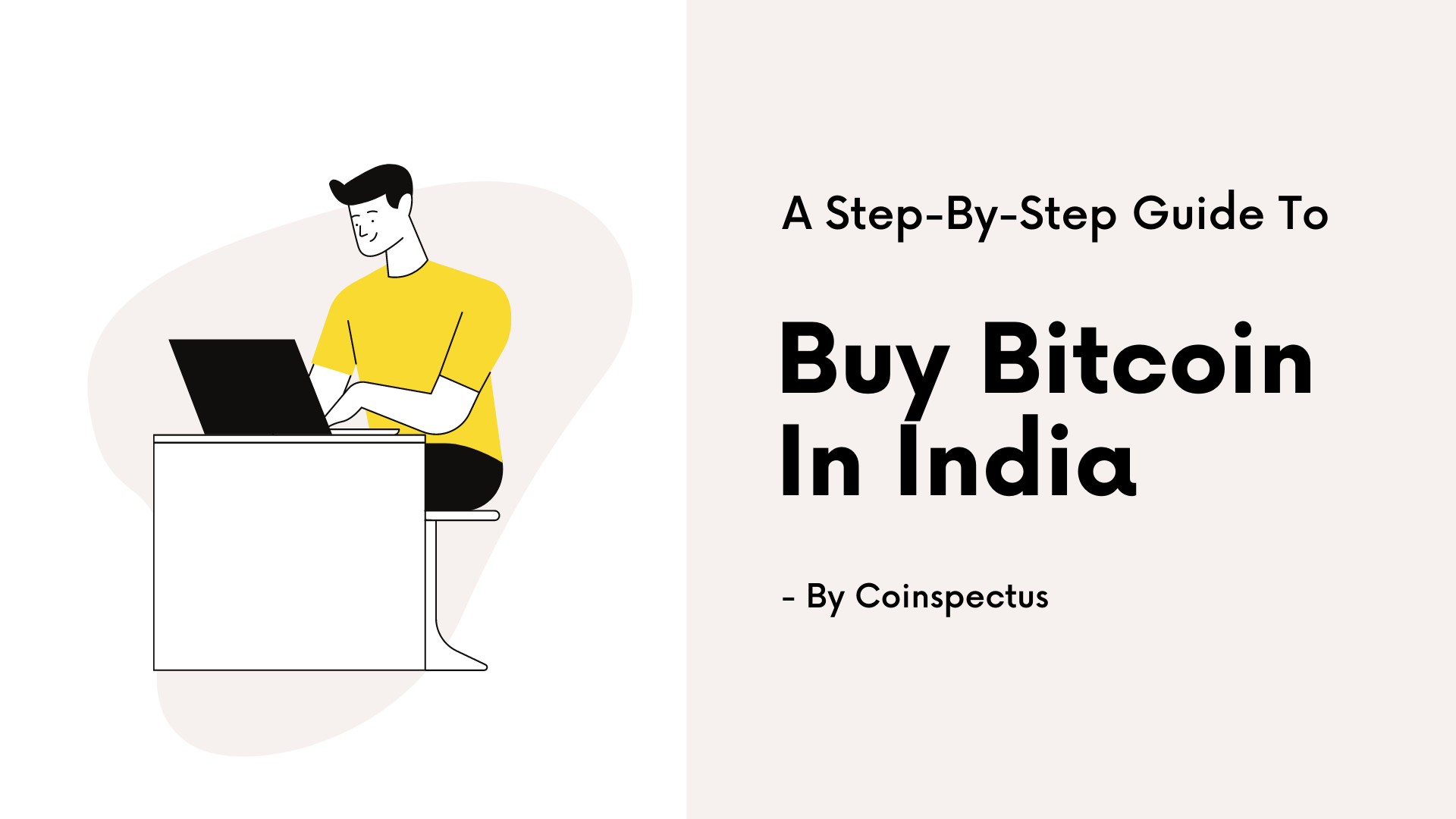 Step By Step Guide To Buy Bitcoin In India.