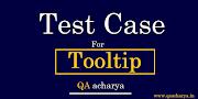 Test Cases For Tooltip - Tooltip Testing