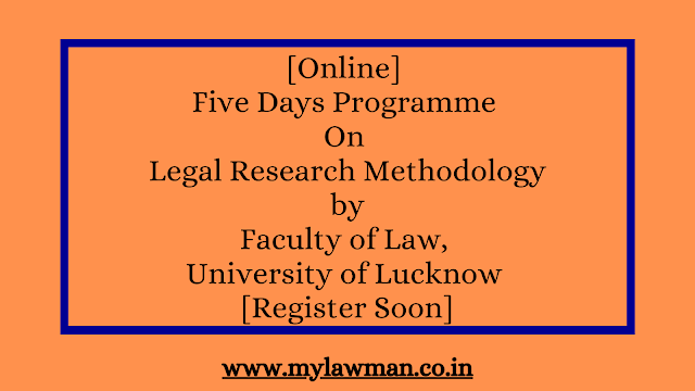 [Online] Five Days Programme On Legal Research Methodology by Faculty of Law, University of Lucknow [Register by 5 July 2020]