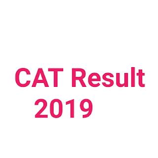 CAT 2019 Resul,CA,CAT 201,CAT Result 2019 : कैट रिजल्ट iimcat.ac.in cat result date 2019,cat result 2019,cat result 2020,cat result 2018 score card,cat result 2018 date,how to check cat results 2019,cat result 2019 score card,cat result 2020 date