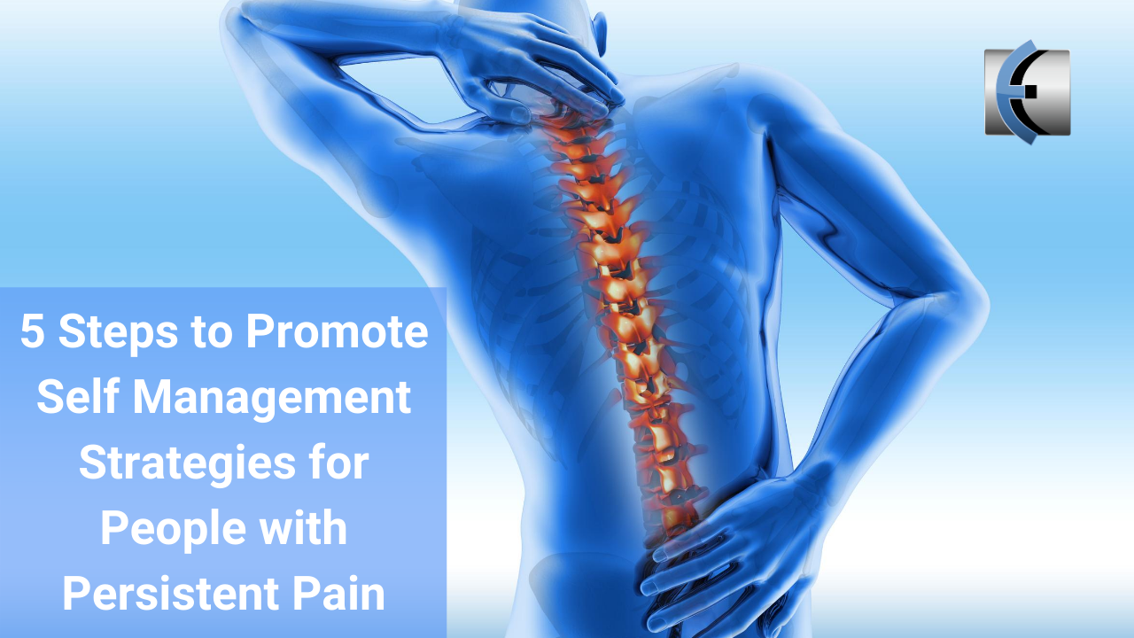 5 Steps to Promote Self Management Strategies for People with Persistent Pain - themanualtherapist.com