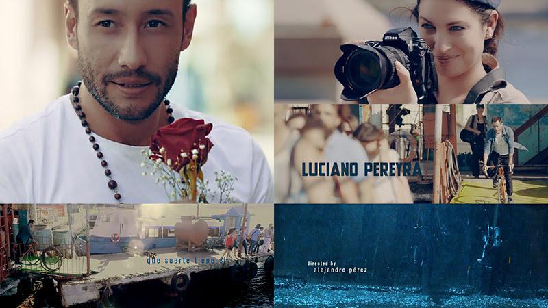 Luciano Pereyra (*) - ¨Que suerte tiene Él¨ - Videoclip - Dirección: Alejandro Pérez. Portal Del Vídeo Clip Cubano