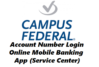 Campus Federal Account Number Login | Online Mobile Banking App (Service Center)
