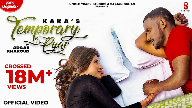 Song  :  Temporary Pyar Song Lyrics Singer  :  Kaka Lyrics  :  Kaka Music  :  Gavin Director  :  Sukh D