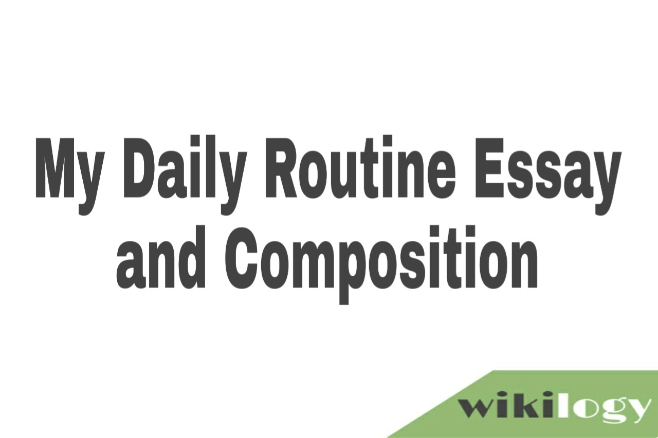 My Daily Routine Essay and Composition