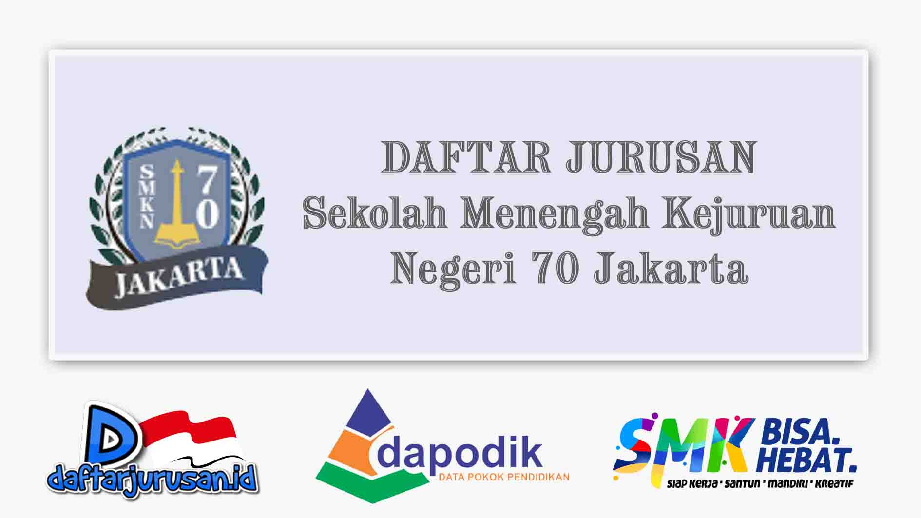 Daftar Jurusan SMK Negeri 70 Jakarta Timur