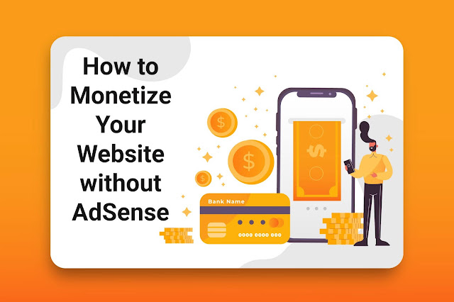 How To Monetize Your Website Without AdSense